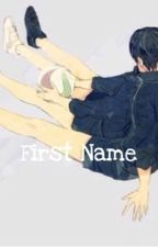 First Name - KageHina  【Haikyuu!!】 by ohcrapmyfish