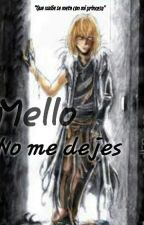 Mello no me dejes by nicol-anne