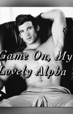 Game On, my lovely Alpha by roookkyyy