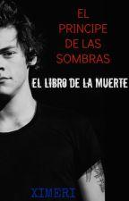 El Príncipe De Las Sombras #2: El Libro De La Muerte. by lumfalls