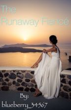 The Runaway Fiancé by blueberry_34567