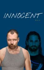 Ambrollins: Innocent {ON HOLD} by MoxleyOverSanity