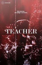 × Teacher × [Hiatus] by ZouisMuke