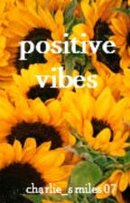 Positive Vibes :) by charlie_smiles07