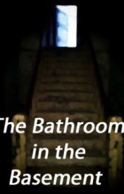 The Bathroom in the Basement by _Dream_