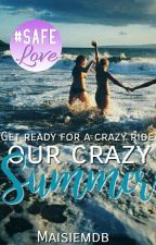 Our Crazy Summer by maisiemdb