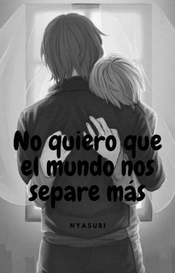 No quiero que el mundo nos separe más (Yaoi / Gay) Castiel x Nathaniel