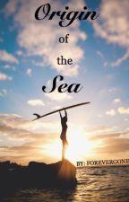 Origin of the Sea by forevergoneee