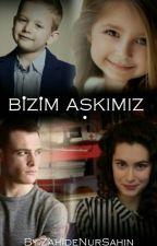 Bizim Aşkımız❤️😍 by ZahideNurSahin