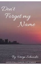 Don't Forget My Name by Devynleigh1997