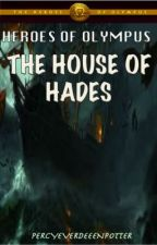 Heroes of Olympus: House of Hades by percyeverdeenpotter