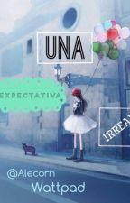 Una expectativa irreal [EN EDICIÓN] by Alecorn