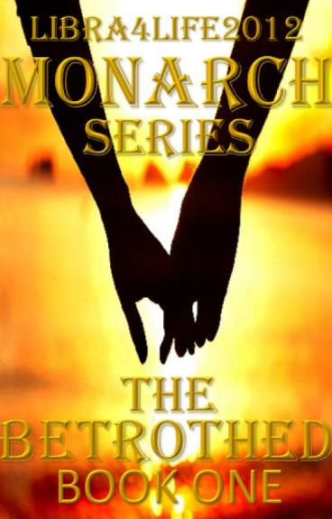 The Betrothed | Book One | Monarch Series  (BoyxMan) by Libra4Life2012