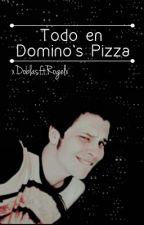 Todo En Domino's Pizza.  ➳elrubius by skyfullstars_