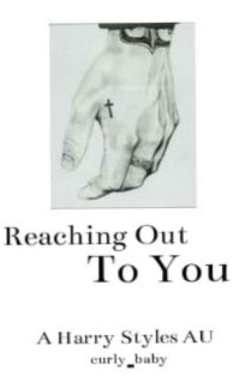 Reaching Out To You (h.s. au)