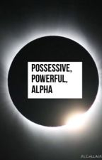 Possessive, Powerful, Alpha by mhc_infinity