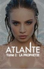 ATLANTE Tome I: LA PROPHETIE by Vittel