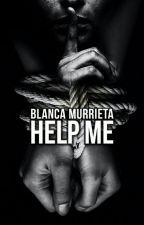 Help Me(Niall y Tu) Tercera temporada de LMDLH by BlancaMurrieta