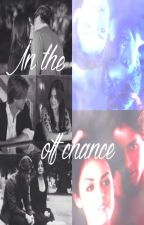 In The Off Chance (A Jaria Story) by idkgianna