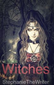 Witches by StephanieTheWriter