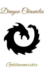 The Dragon Chronicles: Book 1 by Goldmoonrider