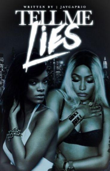 Tell Me Lies || Rihanna x Nicki Minaj