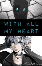 With All My Heart (boyxboy) by AlexLively23