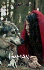 His Human Mate by IDonutLikeU