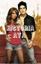 A história AyA by SteffannyRocha