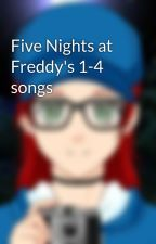 Five Nights at Freddy's 1-4 songs by LizzieDaCrazyGinger