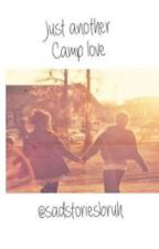 Just another camp love (completed) by sadstoriesbruh