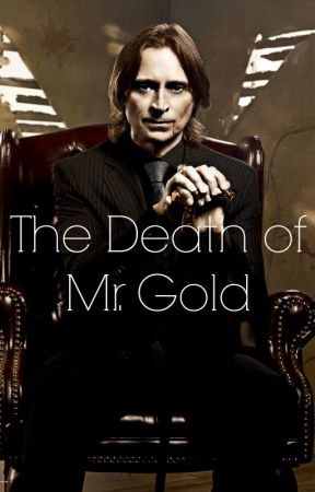 The Death of Mr. Gold by jedianniescrambler