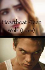 Heartbeat -Teen Wolf (Liam) by Janoskiansloverr1