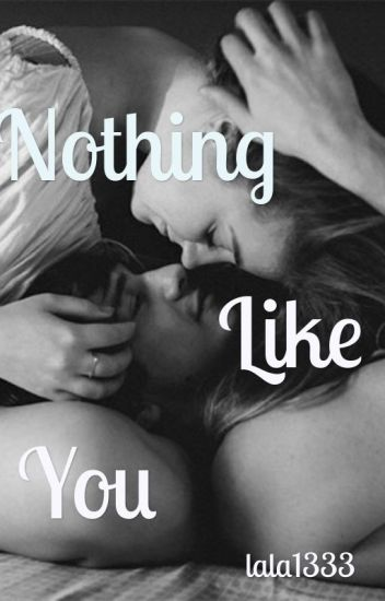Nothing Like You