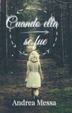 Cuando ella se fue. by AndreaMessa