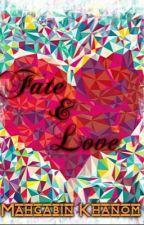 Fate and Love (#watty2015) by MahgabinKhanom