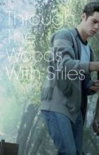 Through The Woods With Stiles by lanidaisy