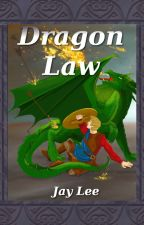 Dragon Law by JayLeeHF