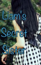 Liam's Secret Sister-Completed!!! by LouBerry99