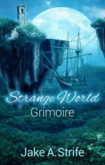 Strange World: Grimoire (book 1) by JakeAshStrife