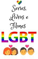 Series, livros e filmes LGBT! by Sonhadoradeplantao