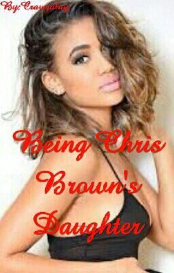 Being Chris Brown's Daughter
