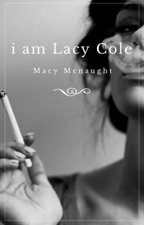 i am Lacy Cole  by GiggleGirl8