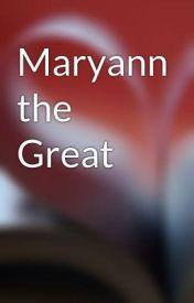 Maryann the Great by MoonMoom123