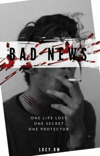 Bad News (Bad News Series Book 1 )*Under Major Edit*