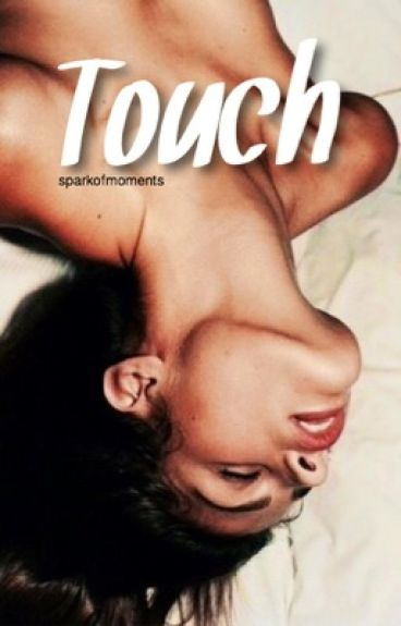 Touch H.S (One Shots)