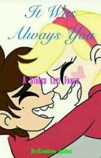 It Was Always You by Rainbow_golded