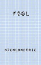 Fool. (Brendon Urie fanfiction) by brenDONEurie