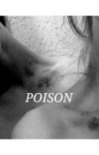 Poison; m.e. by youthkink