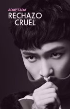 Rechazo Cruel ~ Yixing ~ Lay by dleedonghae